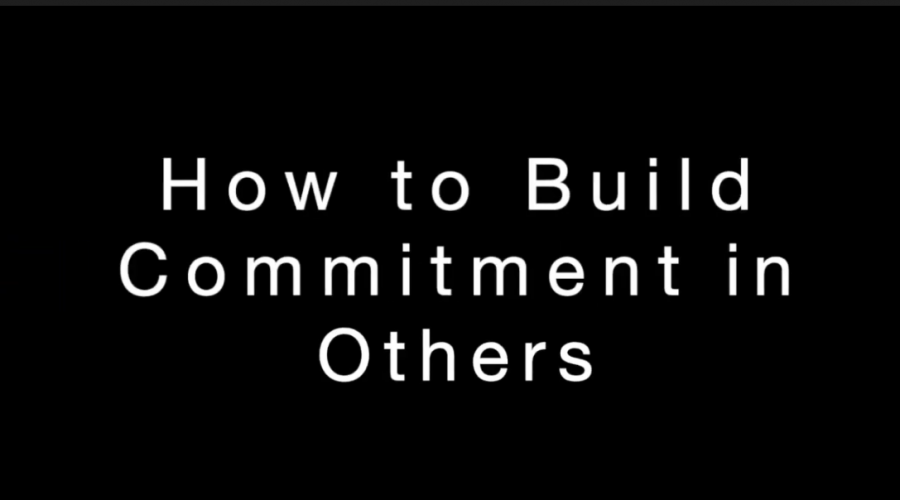 How To Build Commitment in Others