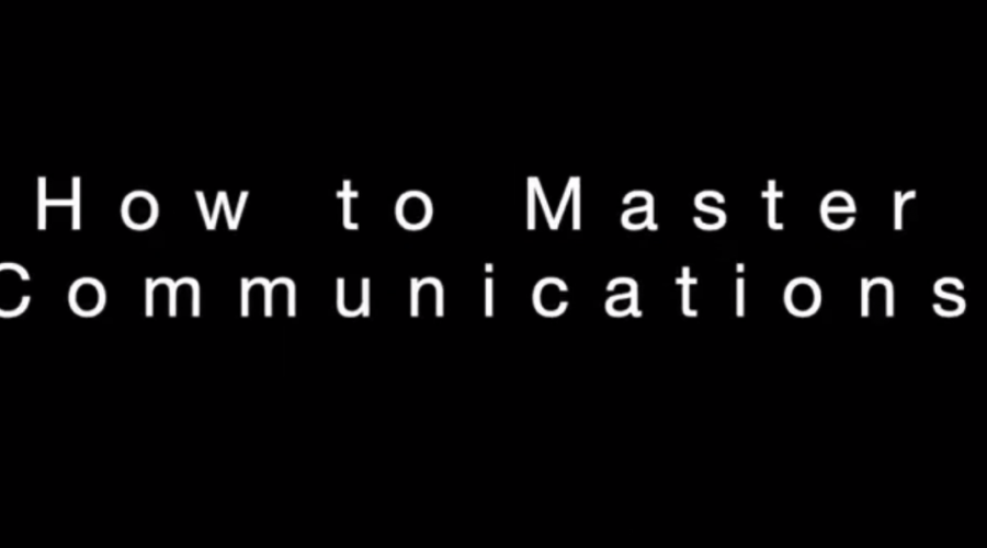 How to Master Communications – Leadership Best Practices