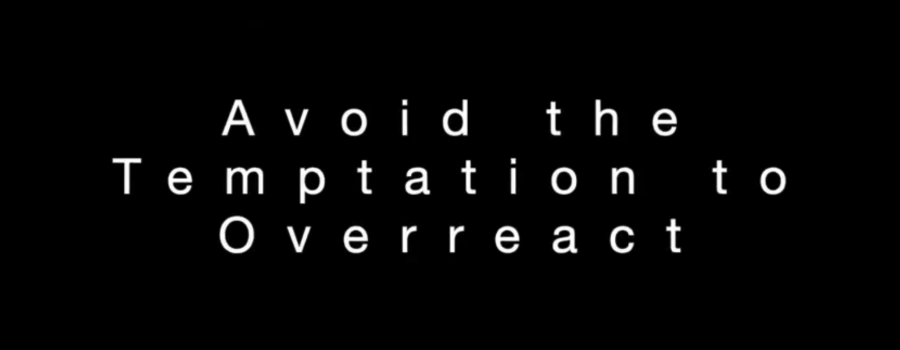 black screen that says avoid the temptation to overreact in white letters